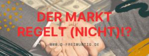 Der Markt regelt (nicht)
