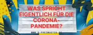 Was spricht eigentlich für die Corona-Pandemie